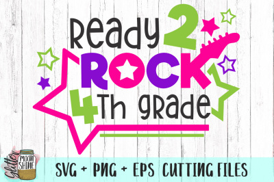 Ready 2 Rock 4th Grade SVG PNG EPS Cutting Files