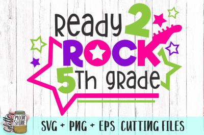 Ready 2 Rock 5th Grade SVG PNG EPS Cutting Files