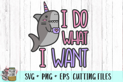 I Do What I Want SVG PNG EPS Cutting Files