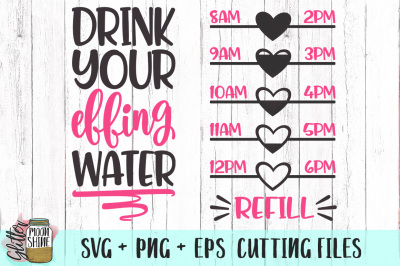 Drink Your Effing Water SVG PNG EPS Cutting Files