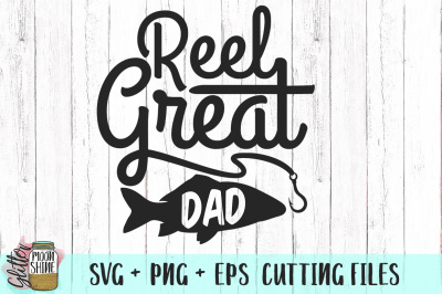 Reel Great Dad SVG PNG DXF EPS Cutting Files