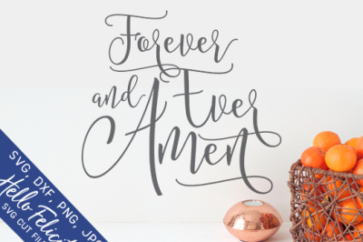 Faith Forever And Ever Amen SVG Cutting Files