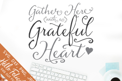 Gather Here With A Grateful Heart SVG Cutting Files
