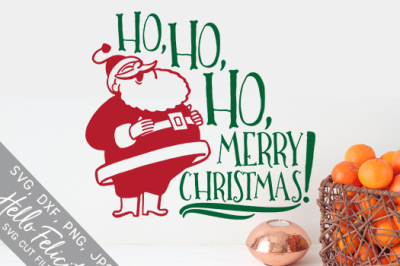 Santa Ho Ho Ho Merry Christmas SVG Cutting Files