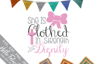 Clothed In Strength And Dignity SVG Cutting Files