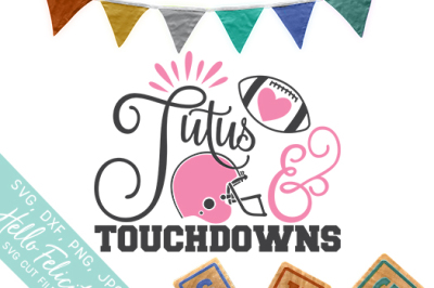 Tutus And Touchdowns SVG Cutting Files