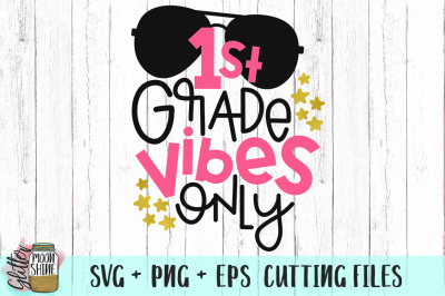 1st Grade Vibes Only SVG PNG EPS Cutting Files