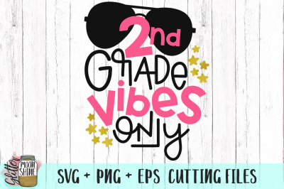 2nd Grade Vibes Only SVG PNG EPS Cutting Files