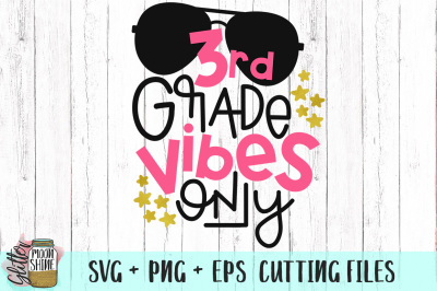3rd Grade Vibes Only SVG PNG EPS Cutting Files