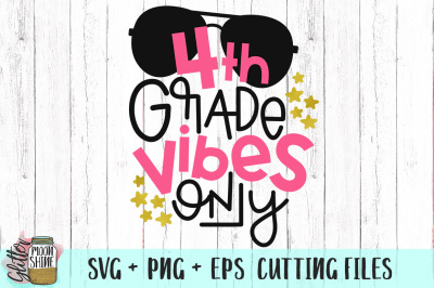 4th Grade Vibes Only SVG PNG EPS Cutting Files