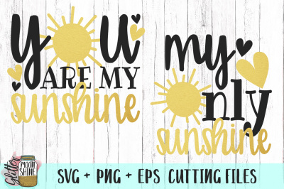 You Are My Sunshine Bundle SVG PNG EPS Cutting Files