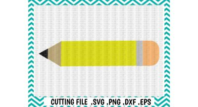 Pencil Svg/ Back to School/ Cutting File/ Svg, Dxf, Eps, Png/ Silhouette Cameo/ Cricut/ Digital Download.