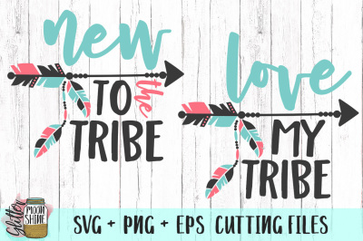 Love My Tribe Bundle of SVG PNG EPS Cutting Files