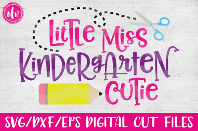 Little Miss Kindergarten Cutie - SVG, DXF, EPS Cut File