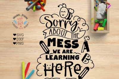 Sorry About the Mess We are Learning School Cut File