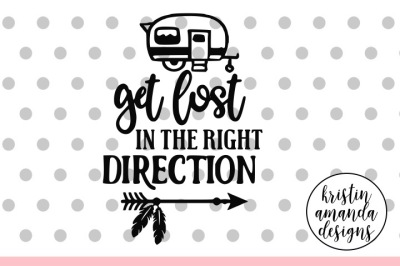 Download Get Lost In The Right Direction Camping Svg Dxf Eps Png Cut File Cricut Silhouette Free Best Free Svg Designs