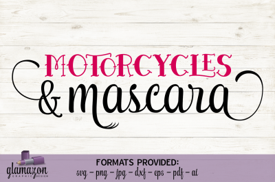 Motorcycles and Mascara - SVG DXF EPS PNG PDF JPG AI - cutting file