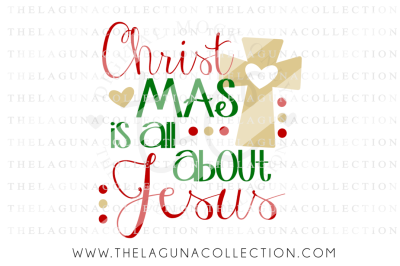 Christmas is all about Jesus SVG, Jesus SVG, Christmas SVG