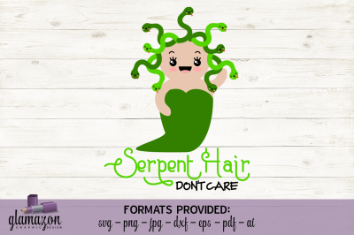 Serpent Hair, Don't Care - SVG DXF EPS PNG PDF JPG AI - cut file