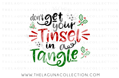Don't get your Tinsel in a Tangle SVG, Christmas SVG, Holiday SVG