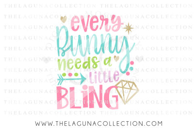 Every Bunny Needs a little Bling SVG, Easter SVG, Bunny SVG