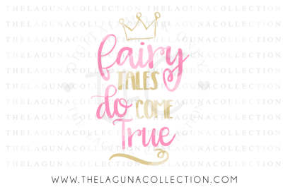 Fairy Tales do come True, Fairytale SVG, Princess SVG