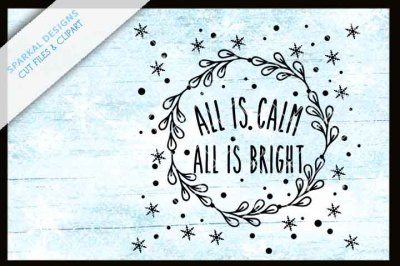 All is Calm, All is Bright- Christmas SVG Design
