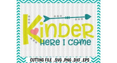 Kindergarten Svg, Kinder Here I Come, First Day of Kindergarten, Svg-Dxf-Png-Eps, Cutting File, Printing File, Silhouette Cameo, Cricut.