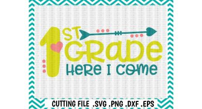 1st Grade Svg, 1st Grade Here I Come, First Day of First Grade, Cut/Print Files For Silhouette Cameo/ Cricut, Digital Download.