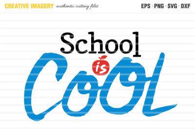 A 'School is cool' cut file