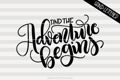 And the adventure begins - SVG - PDF - DXF - hand drawn lettered cut file - graphic overlay