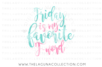 Friday is my Favorite F Word SVG, Funny SVG, Adult SVG, Friday SVG