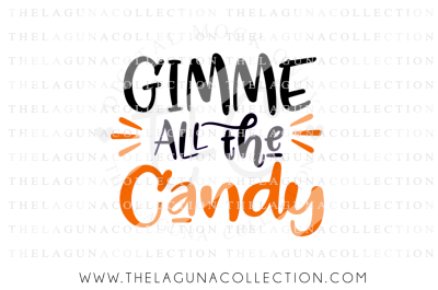 Gimme all the Candy SVG, Halloween SVG, Trick or Treat, Candy