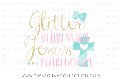 Glitter in my Veins Jesus in my Heart SVG, Jesus SVG, Religious SVG, Christian SVG