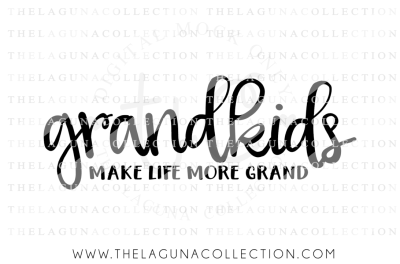 Grandkids make life more Grand, Grandkids SVG, Grandparent SVG, Christmas SVG
