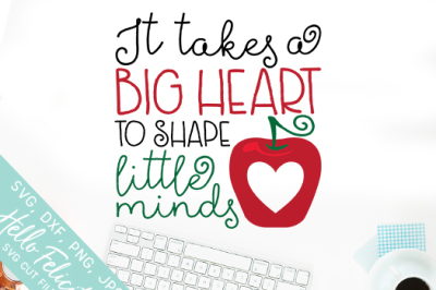 Big Heart To Shape Little Minds SVG Cutting Files