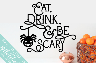 Halloween Eat Drink Be Scary SVG Cutting Files