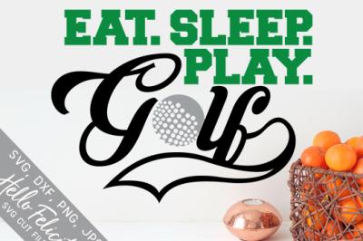 Eat Sleep Play Golf SVG Cutting Files