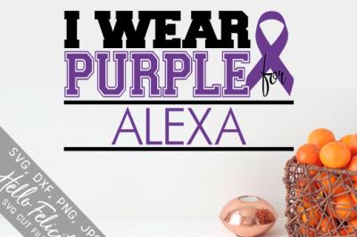 Epilepsy Awareness I Wear Purple Custom SVG Cutting Files