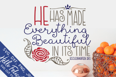 He Has Made Everything Beautiful SVG Cutting Files