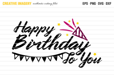 A 'Happy Birthday To You' cut file