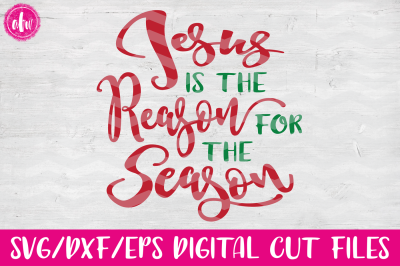 Jesus is the Reason - SVG, DXF, EPS Cut File