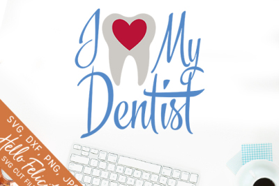I Heart My Dentist SVG Cutting Files