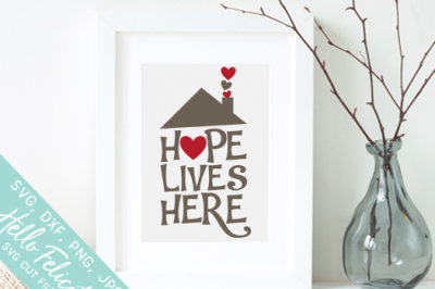 Home Hope Lives Here SVG Cutting Files