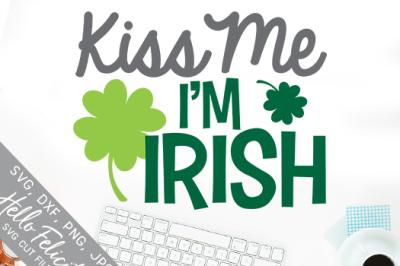 Kiss Me I'm Irish SVG Cutting Files