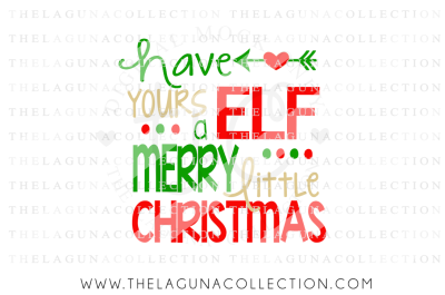 Have yoursELF a Merry little Christmas SVG, Christmas SVG, Holiday SVG, Elf SVG