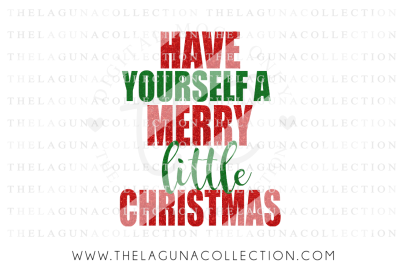 Have Yourself a Merry little Christmas SVG, Christmas SVG, Merry Christmas, Holiday SVG