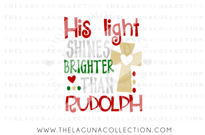 His light shines brighter than Rudolph, Religious SVG, Christmas SVG, Rudolph SVG