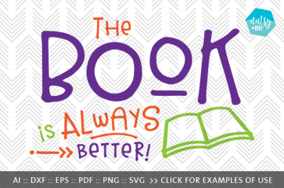 The Book is Always Better - SVG, AI, EPS, PDF, DXF & PNG FILES