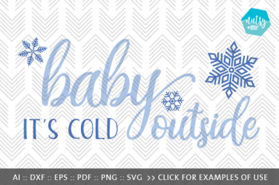 Baby It's Cold Outside - SVG, AI, EPS, PDF, DXF & PNG FILES